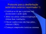 protocolo para a desfibrila o autom tica externa reanimador 1