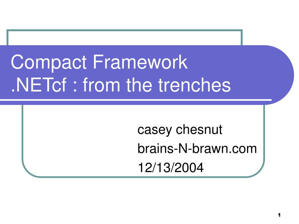 compact framework netcf from the trenches l.