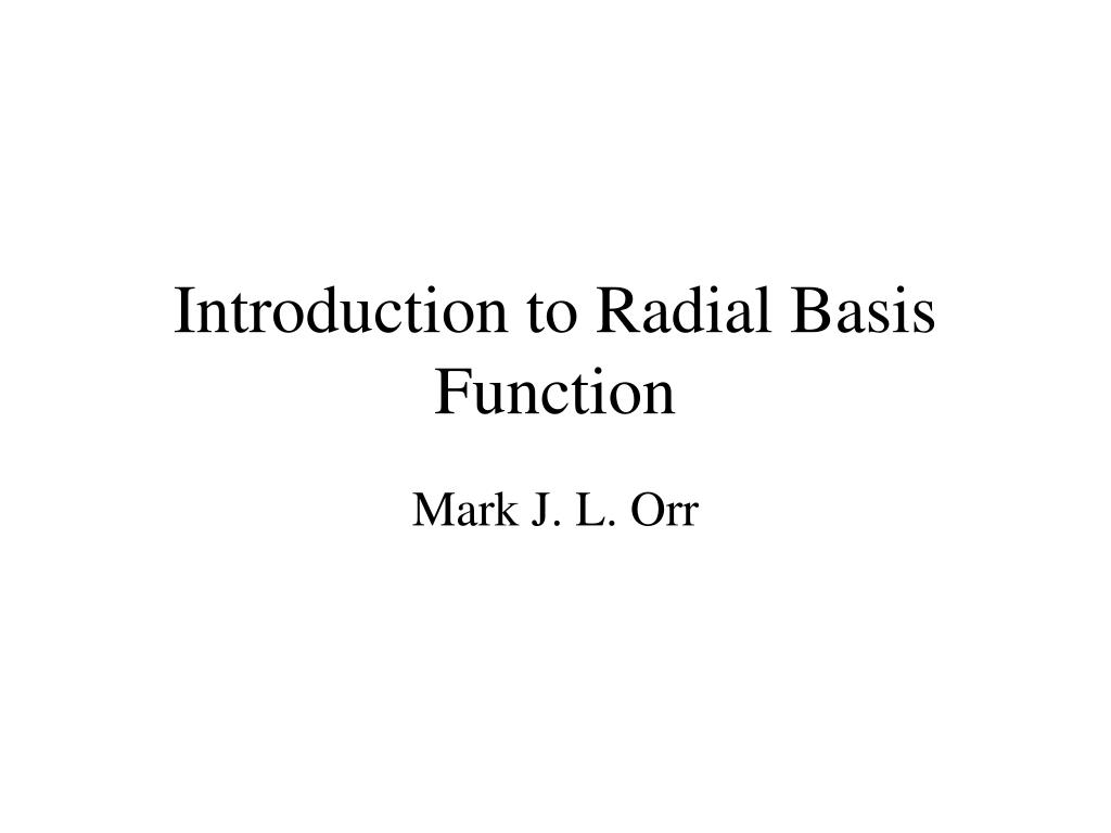 introduction to radial basis function l.