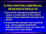 a few parting empirical research results