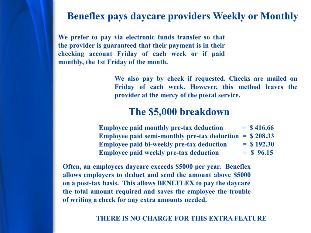 Beneflex pays daycare providers Weekly or Monthly