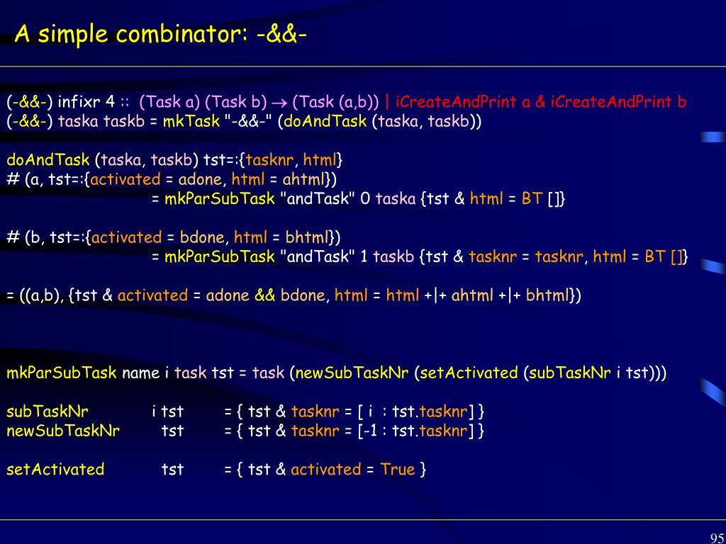 A simple combinator: -&&-