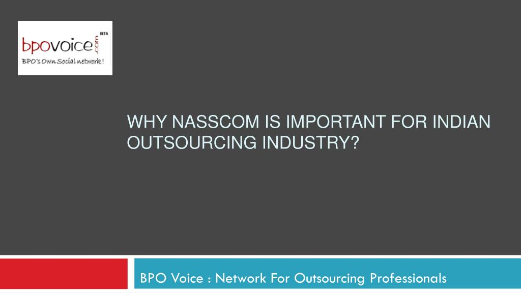 why nasscom is important for indian outsourcing industry l.