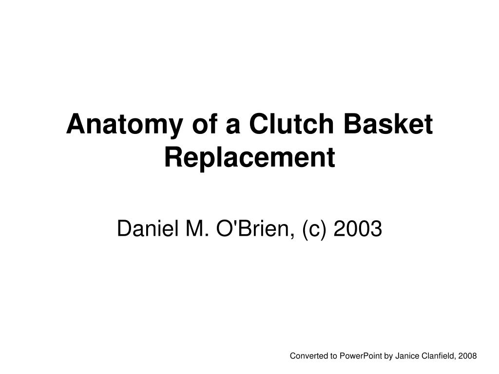 anatomy of a clutch basket replacement l.