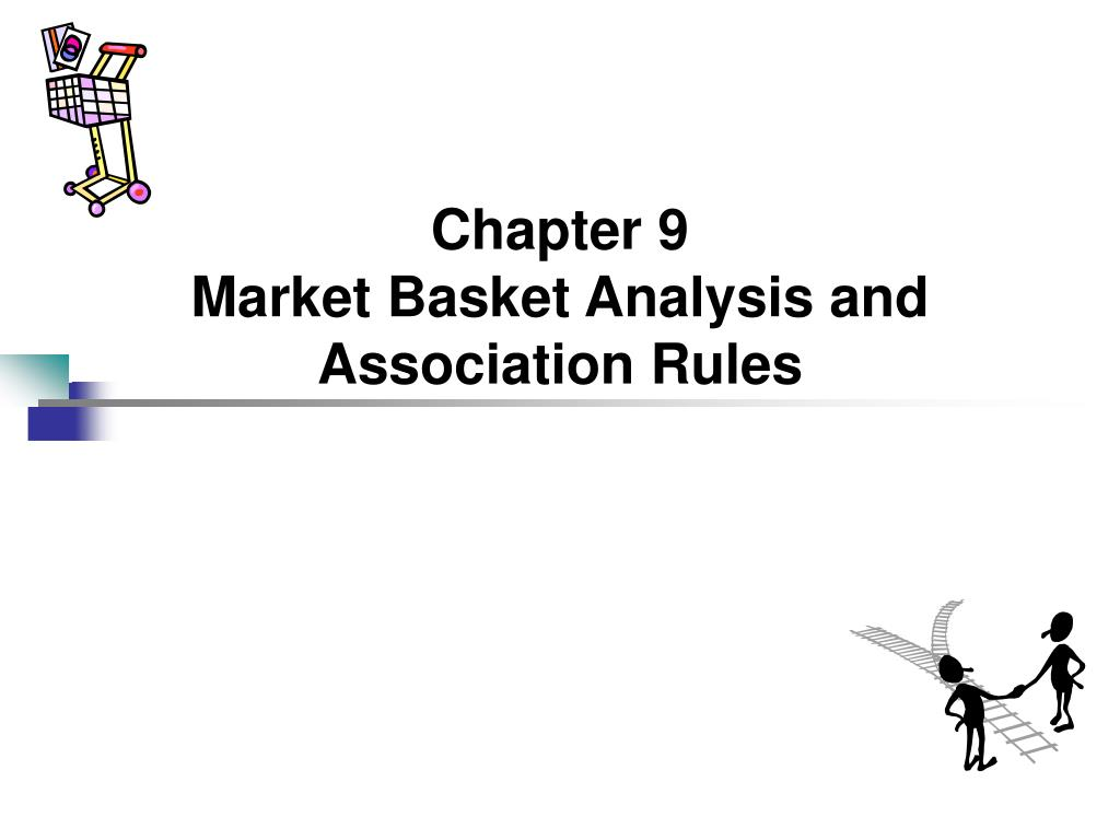 chapter 9 market basket analysis and association rules l.