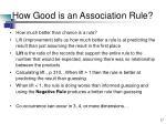 how good is an association rule17