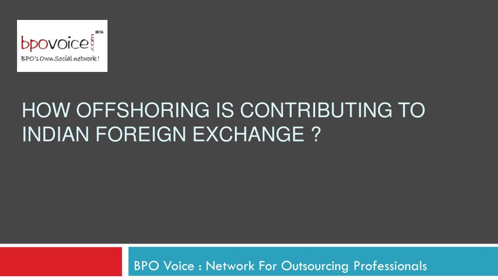 how offshoring is contributing to indian foreign exchange l.