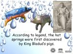 according to legend the hot springs were first discovered by king bladud s pigs