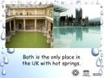 bath is the only place in the uk with hot springs