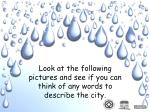 look at the following pictures and see if you can think of any words to describe the city