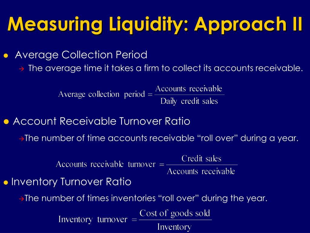 Measuring Liquidity: Approach II