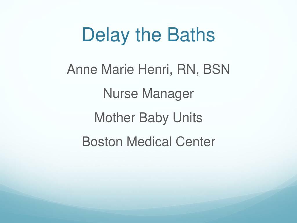 delay the baths l.