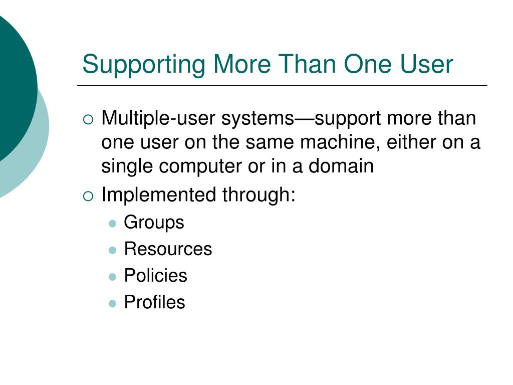 Supporting More Than One User