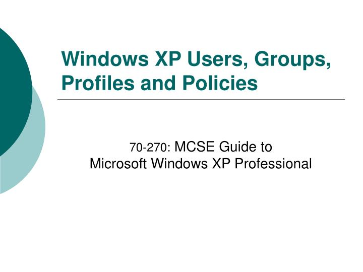 Windows xp users groups profiles and policies