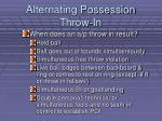 alternating possession throw in
