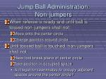jump ball administration non jumpers