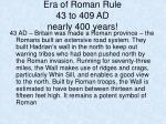 era of roman rule 43 to 409 ad nearly 400 years
