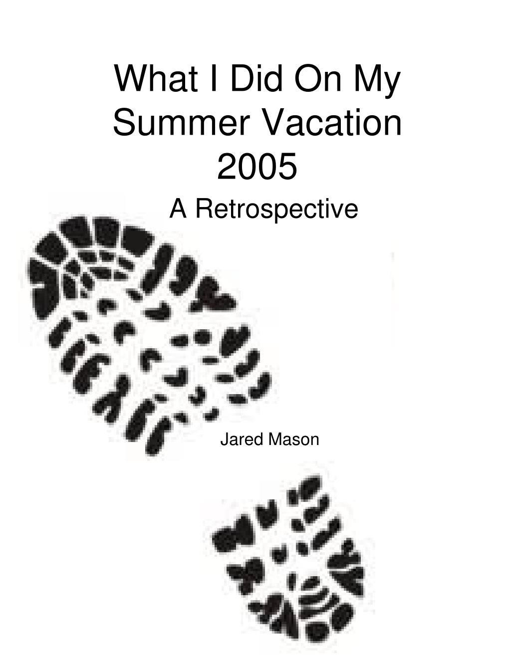 what i did on my summer vacation 2005 l.