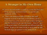 a stranger in my own home