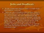 jerks and deadbeats