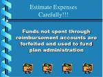 funds not spent through reimbursement accounts are forfeited and used to fund plan administration