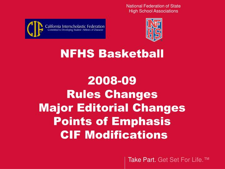 nfhs basketball 2008 09 rules changes major editorial changes points of emphasis cif modifications n.