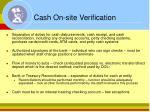 cash on site verification