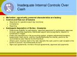 inadequate internal controls over cash