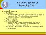 ineffective system of managing cash