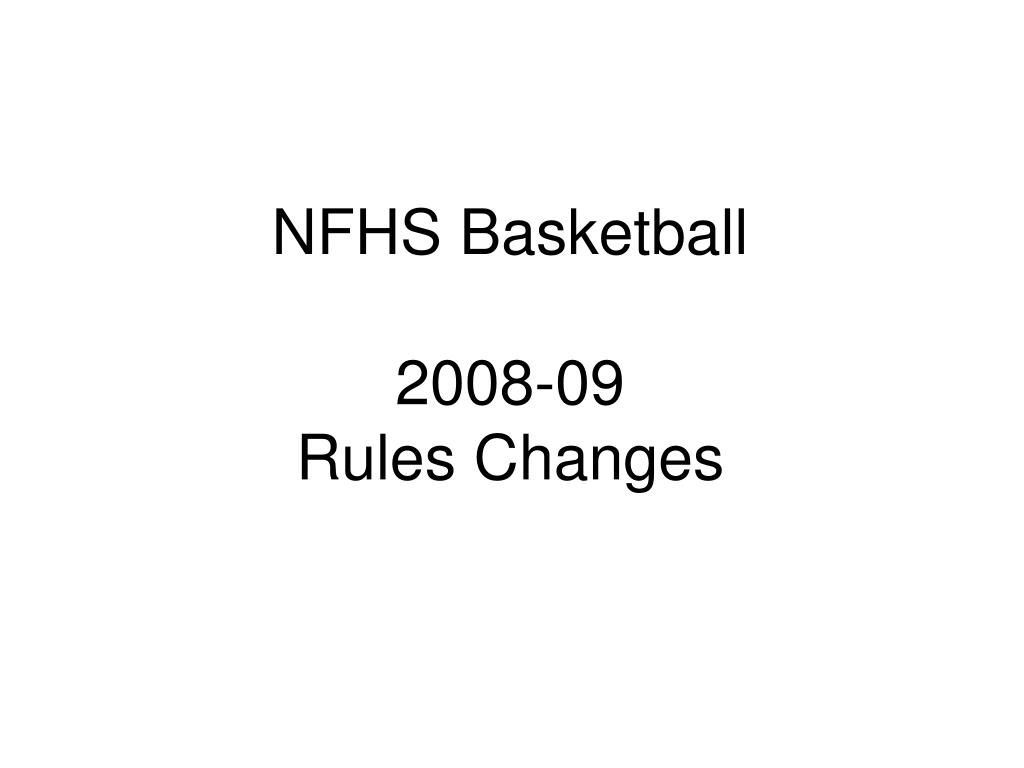 nfhs basketball 2008 09 rules changes l.
