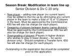 season break modification in team line up senior division div c 20 only