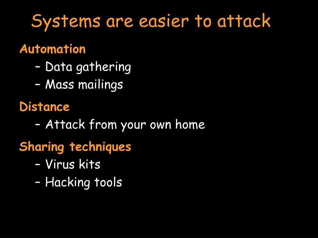 Systems are easier to attack
