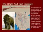 the horse and gun complex