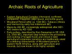archaic roots of agriculture
