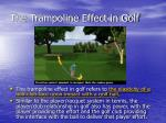 the trampoline effect in golf