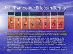the trampoline effect in tennis7