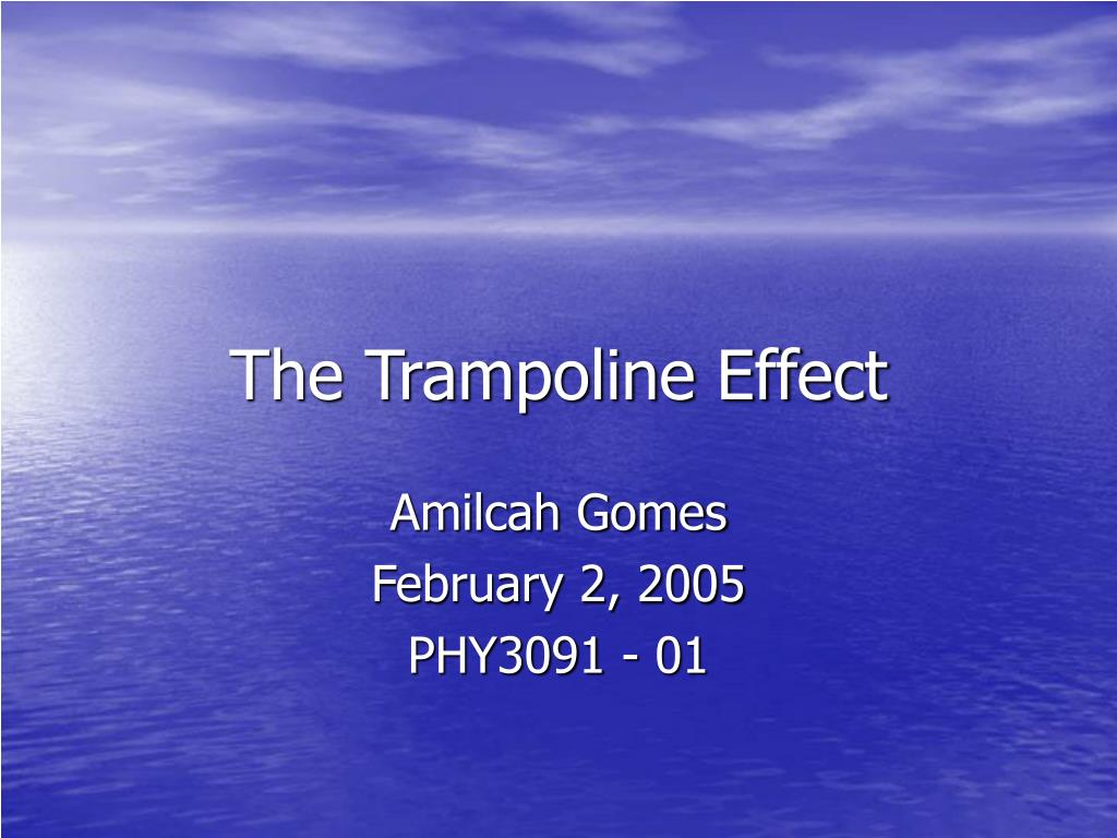 the trampoline effect l.