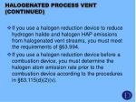 halogenated process vent continued