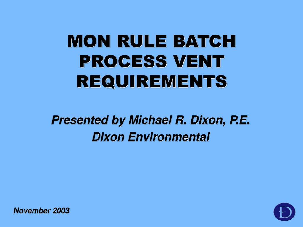 mon rule batch process vent requirements l.