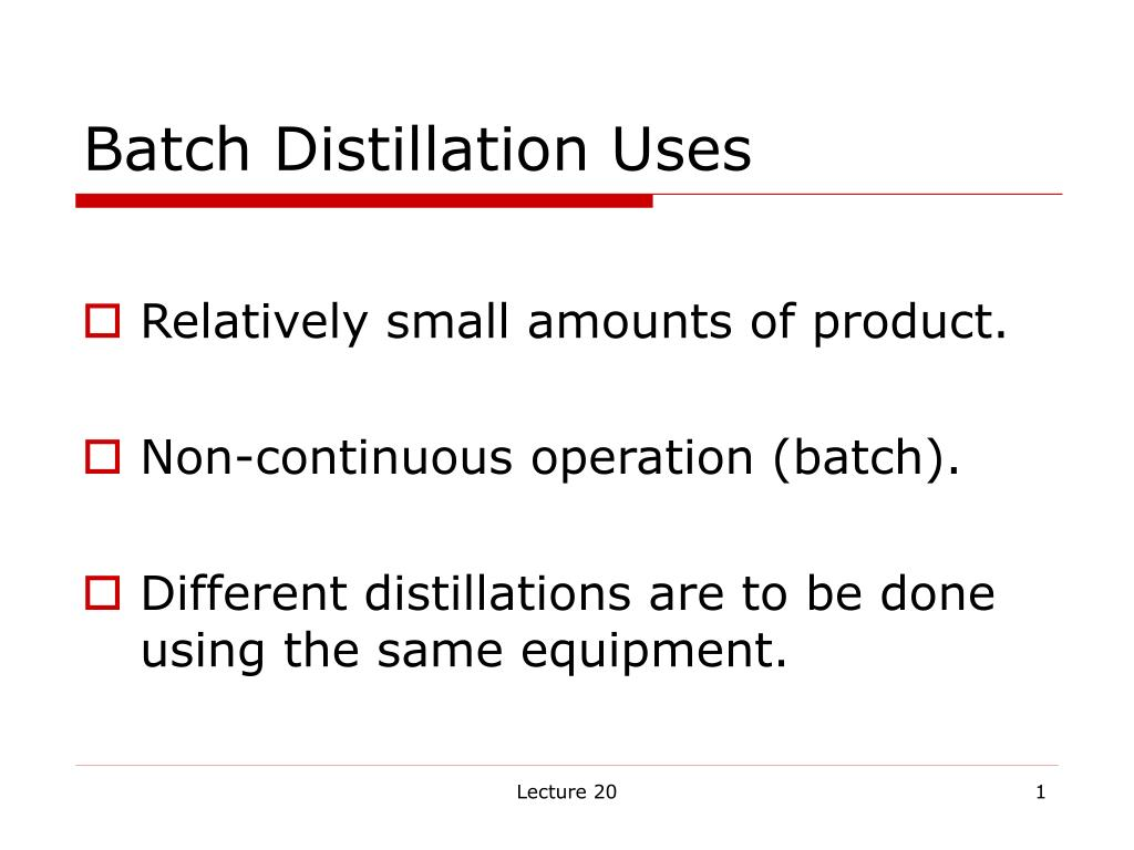 batch distillation uses l.