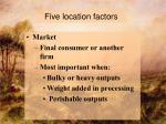 five location factors9