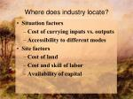 where does industry locate