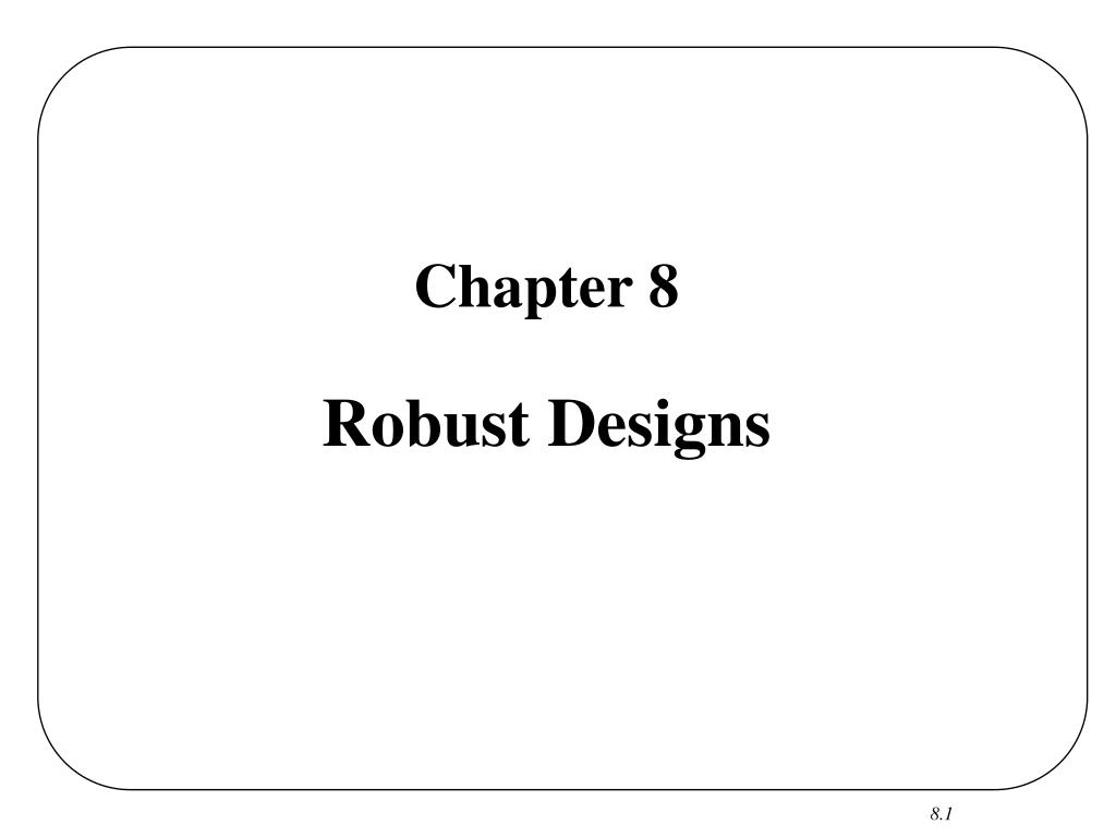 chapter 8 robust designs l.