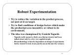 robust experimentation