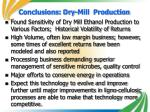 conclusions dry mill production