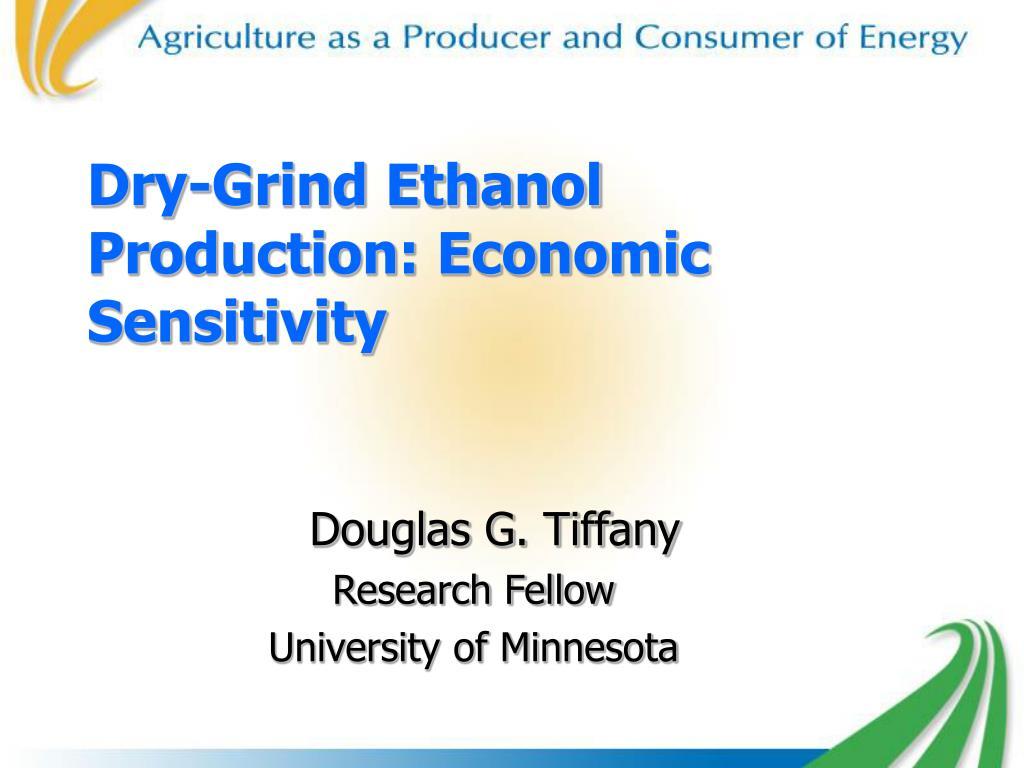 dry grind ethanol production economic sensitivity l.