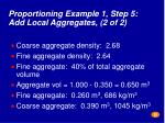 proportioning example 1 step 5 add local aggregates 2 of 21
