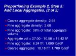 proportioning example 2 step 5 add local aggregates 2 of 2