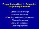 proportioning step 1 determine project requirements
