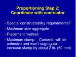 proportioning step 2 coordinate with contractor